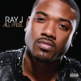All I Feel Lyrics Ray J