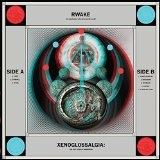 Xenoglossalgia (The Last Stage Of Awareness) (Demo) Lyrics Rwake