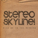 Kiss Me In The Morning (Single) Lyrics Stereo Skyline