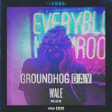 Groundhog Day (Single) Lyrics Wale
