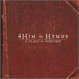 Hymns: A Place Of Worship Lyrics 4Him