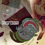 Wild Light Lyrics 65daysofstatic