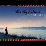 The Big Picture Lyrics Bap Kennedy