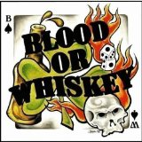 Blood Or Whiskey Lyrics Blood Or Whiskey
