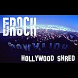 Hollywood Shred Lyrics Erock