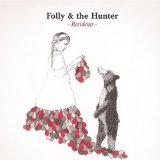 Residents Lyrics Folly & The Hunter