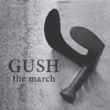 The March Lyrics Gush