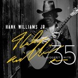 35 BIGGEST HITS Lyrics Hank Williams, Jr.