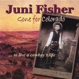 Gone for Colorado Lyrics Juni Fisher