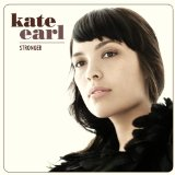 Stronger Lyrics Kate Earl