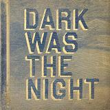 Dark Was The Night Lyrics My Brightest Diamond