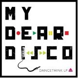 Dancethink Music Lyrics My Dear Disco