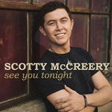 See You Tonight (Single) Lyrics Scotty McCreery