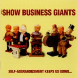 Self-aggrandizement Keeps Us Going... Lyrics Show Business Giants