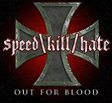 Out For Blood Lyrics Speed Kill Hate