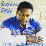 Pride On The Wild Side Lyrics Stephen Pride
