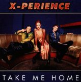 Take Me Home Lyrics X-Perience