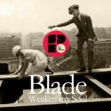Weaken My Soul Lyrics Blade