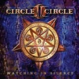 Watching In Silence Lyrics Circle II Circle