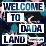 Welcome To Dada Land Lyrics Dada Life