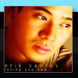 Loving You Now Lyrics Erik Santos