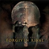 This Is A War Lyrics Forgiven Rival