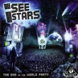 The End Of The World Party Lyrics I See Stars