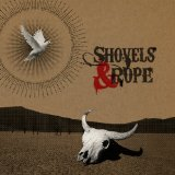Shovels & Rope Lyrics Shovels & Rope