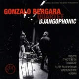 Djangophonic Lyrics The Gonzalo Bergara Quartet