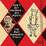 Don't Get Charred... Get Puffy! Lyrics The Rudy Schwartz Project