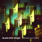 Drawn Out Days Lyrics Black Nite Crash
