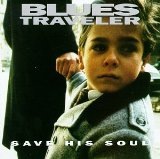 Save His Soul Lyrics Blues Traveler