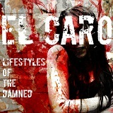 Lifestyles of the Damned Lyrics El Caro