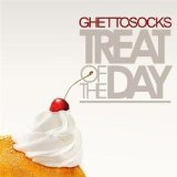 Treat Of The Day Lyrics Ghettosocks