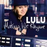Making Life Rhyme Lyrics Lulu