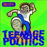 Teenage Politics Lyrics MxPx