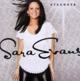 A Little Bit Stronger (Single) Lyrics Sara Evans