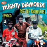 Reggae Anthology Pass The Knowledge Lyrics The Mighty Diamonds