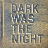 Dark Was The Night Lyrics The National