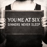 Sinners Never Sleep Lyrics You Me At Six