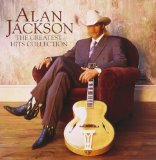 Greatest Hits Collection Lyrics Alan Jackson