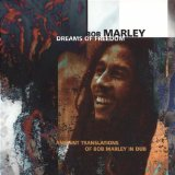 Dreams of Freedom: Ambient Translations of Bob Marley in Dub Lyrics BOB MARLEY