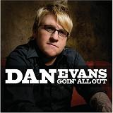 Goin All Out Lyrics Dan Evans