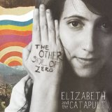 The Other Side of Zero Lyrics Elizabeth & The Catapult