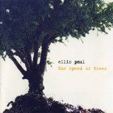 Speed Of Trees Lyrics Ellis Paul