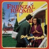Shut Your Mouth Lyrics Frenzal Rhomb