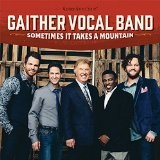 Sometimes It Takes a Mountain Lyrics Gaither Vocal Band