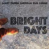 Bright Days Lyrics Giant Panda Guerilla Dub Squad