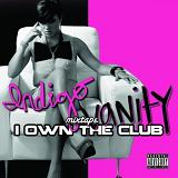 I Own The Club Mixtape Lyrics Indigo Vanity