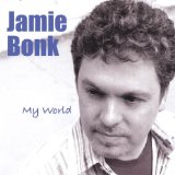 My World Lyrics Jamie Bonk